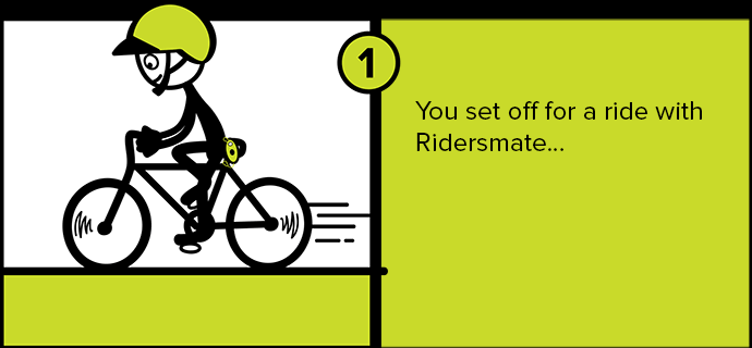 You set off for a ride with Ridersmate…